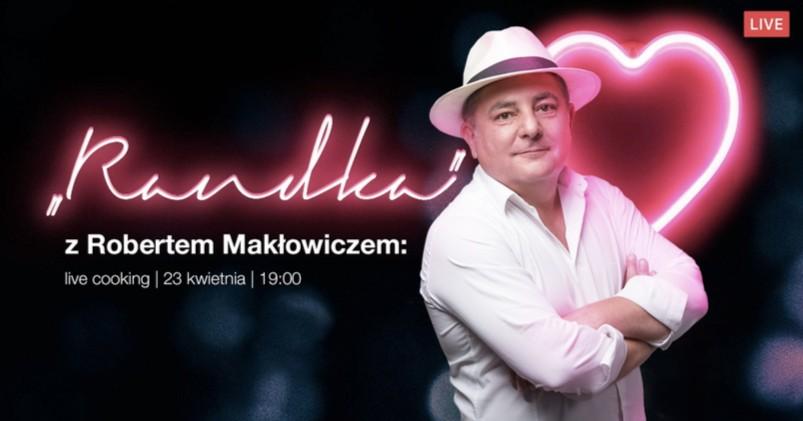 Randka zMakłowiczem – już dziś gotowanie online zkrólem polskiego gastro